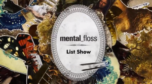 Mental Floss, Mental Floss List Show, Mental Floss YouTube, Mental Floss Salon, Mental Floss Screen Shot,